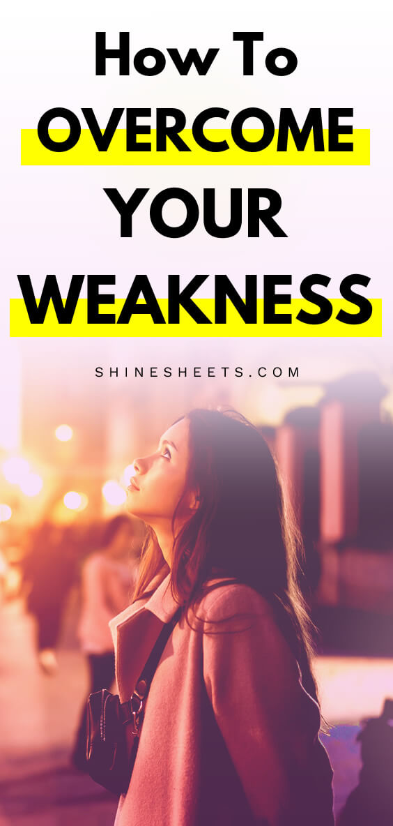 how to overcome your weakness