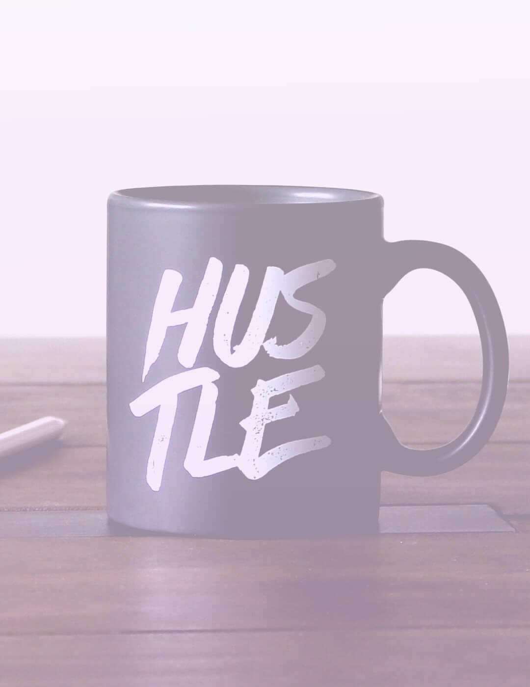a cup with word hustle written on it as an idea for boring life