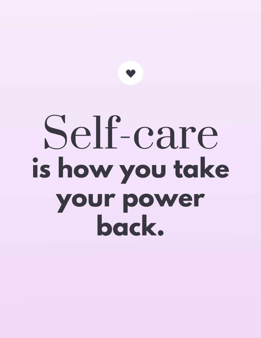 inspiring quote on how to stay positive with self care