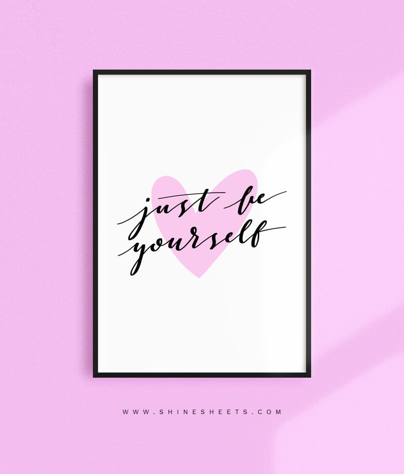 Just Be Yourself art print ShineSheets