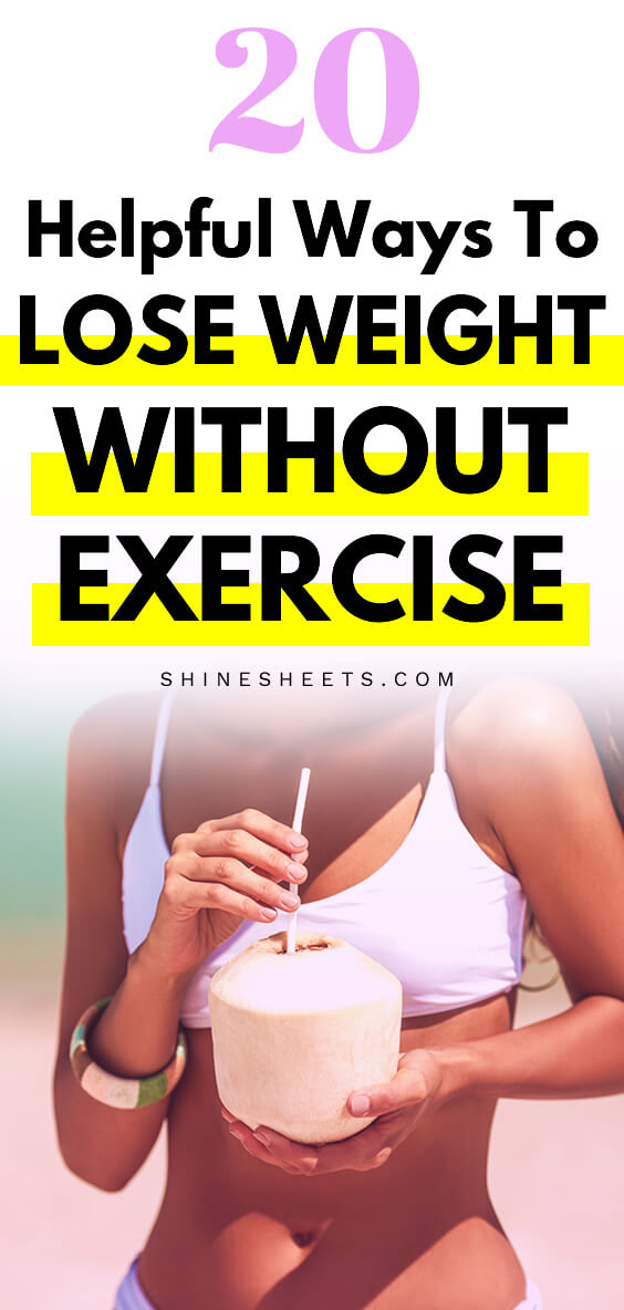 20 Helpful Ways To Lose Weight Without Exercise