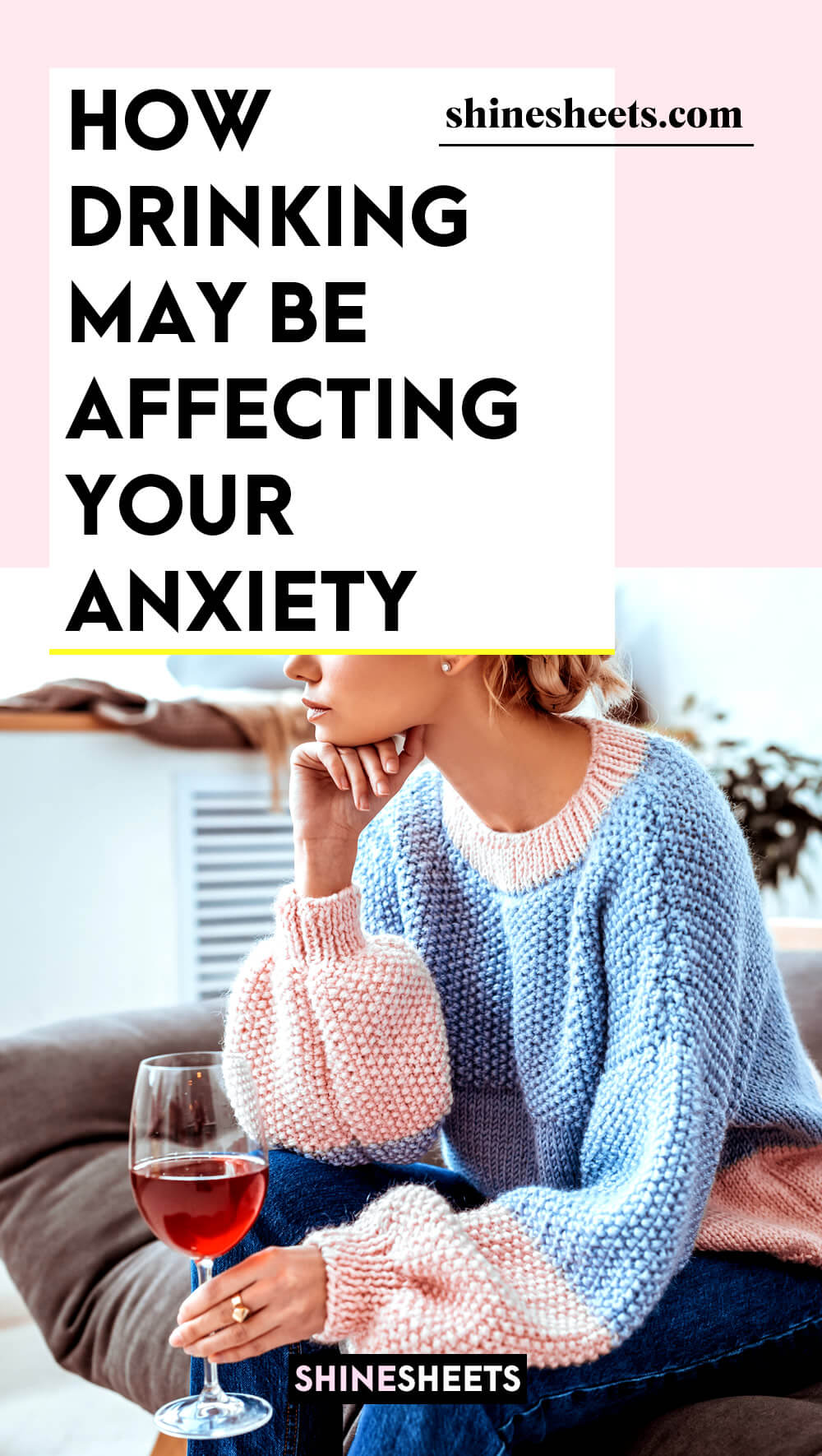 woman drinking wine trying to calm her anxiety